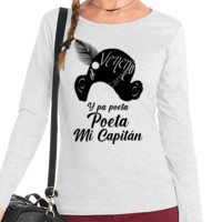 Camiseta Y pa poeta poeta mi capitán Manga Larga - Mujer