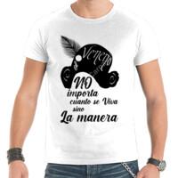 Camiseta No importa cuanto se viva sino la manera - Hombre