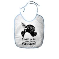 Babero Como si la vida fuera carnaval - Bebé